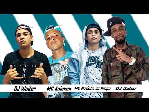 DJ WALTER E DJ DALSA - MC Novinho Da Praça E MC Kaioken 2018
