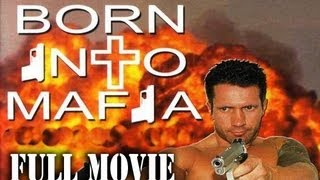 Born Into Mafia (2007) FULL MOVIE Comedy HD 1080p Release