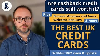 Should you ditch cashback credit cards +  new Amex/Amazon welcome bonuses (Oct/Nov 2021 UK Update)