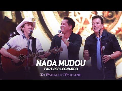Di Paullo & Paulino Part. Esp. Leonardo - Nada Mudou -