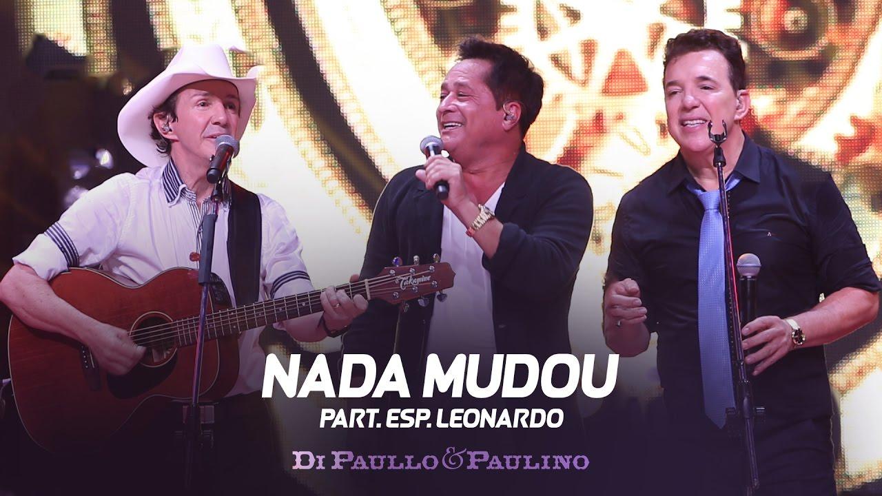 """Di Paullo & Paulino Part. Esp. Leonardo - Nada Mudou - """"DVD Não Desista"""" #1"""