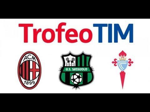 Trofeo TIM 2016 | AC MILAN - SASSUOLO - CELTA DE VIGO