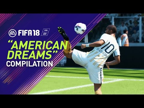 "FIFA 18 | ""AMERICAN DREAMS"" Goal Compilation"