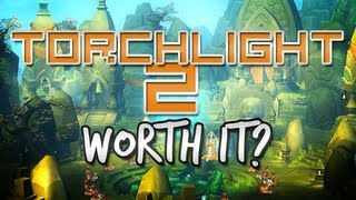 Is It Worth It? - Torchlight 2 - Ultimate Dungeon Crawler?