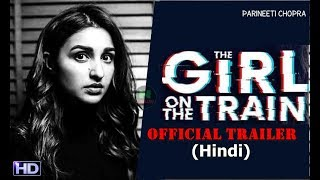 The Girl on the Train Official Trailer (Hindi) | The Girl on the Train Parineeti Chopra's first look