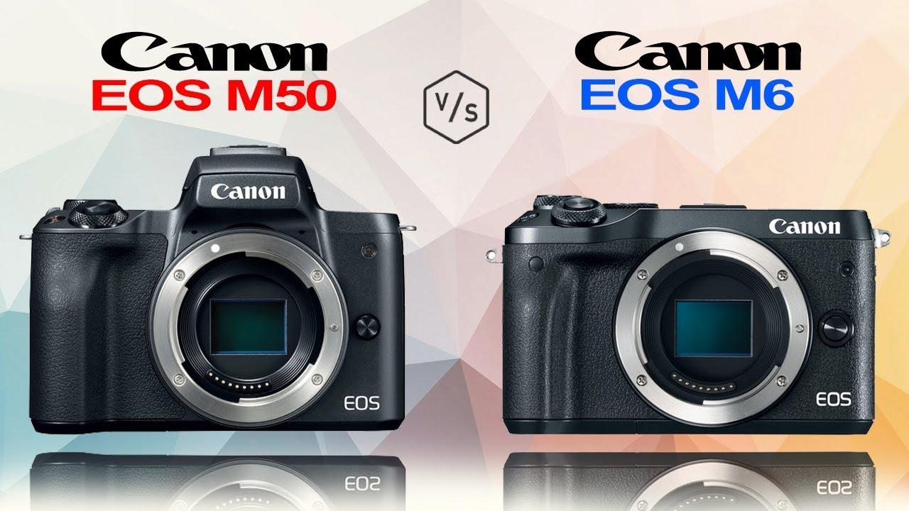 Canon EOS M50 vs Canon EOS M6 - YouTube