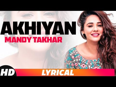 Akhiyan (Lyrical Video)   Rahat Fateh Ali Khan   Gippy Grewal   Mandy Takhar   Latest Song 2018