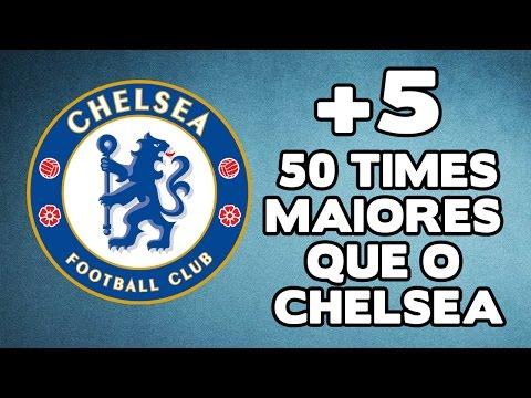 #11 - 50 Times Maiores que o Chelsea