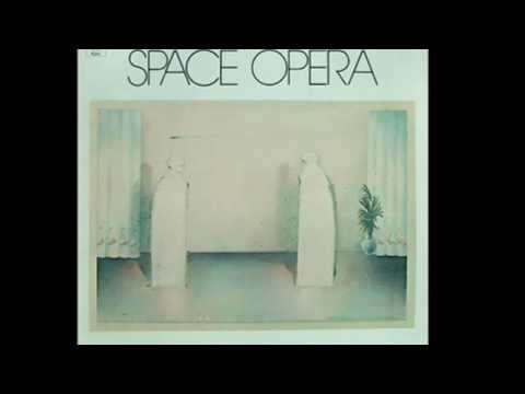Space Opera -  Space Opera (Ripped From Vinyl)  Full Album
