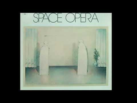 Space Opera -  Space Opera (Ripped From Vinyl)  Full Album