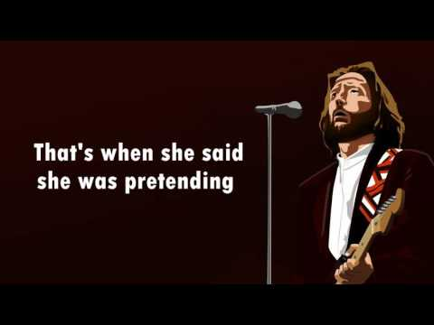 Eric Clapton - Pretending Lyrics [HQ]