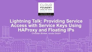 Lightning Talk: Providing Service Access with Service Keys Using HAProxy and Floating IPs