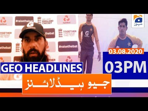 Geo Headlines 03 PM   3rd August 2020