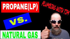PROPANE(LP) VS. NATURAL GAS/KNOWING THE DIFFERENCE