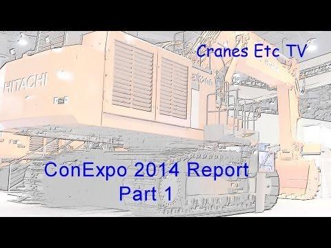 ConExpo 2014 Report Part 1 by Cranes Etc TV