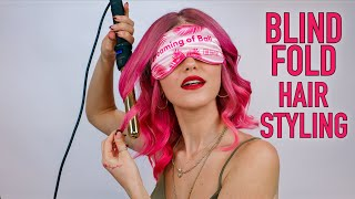 Curling & Styling my hair BLINDFOLDED