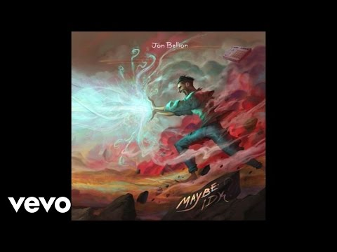 Jon Bellion  Maybe IDK Audio