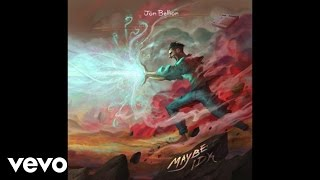 Jon Bellion - Maybe IDK (Audio)
