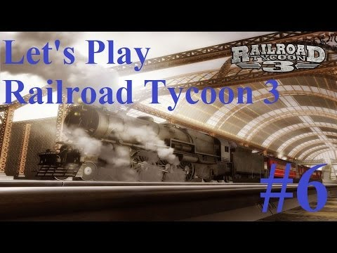 6. Let's Play Railroad Tycoon 3 - Cleveland Money Train
