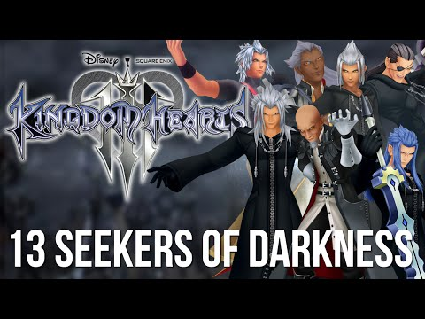 Kingdom Hearts 3 - The 13 Seekers of Darkness (Kingdom Hearts Discussion)