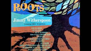 Jimmy Witherspoon       please mr Webster