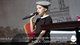 Indila - Dernière Danse Cover by Julia Gamaliy from Open Kids - Open Art Studio