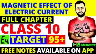 MAGNETIC EFFECT OF ELECTRIC CURRENT- FULL CHAPTER    CLASS 10 CBSE