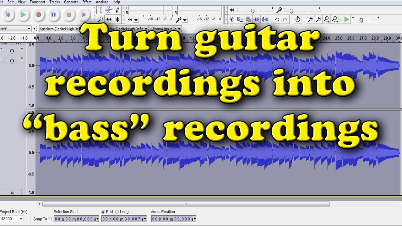 Don't Have A Bass Guitar? Turn Guitar Recordings Into Bass Recordings