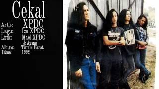 XPDC- Cekal  (Lirik Video)