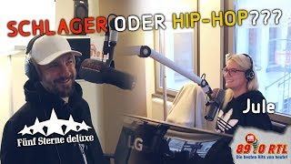 """Schlager oder Hip-Hop"" Challenge: 5 Sterne deluxe (Bei Jule 89.0 RTL)"