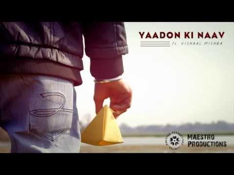 Yaadon Ki Naav ft. Vishaal Mishra - A Maestro Productions Film
