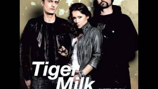 Tiger Milk - When Your Heart Dies