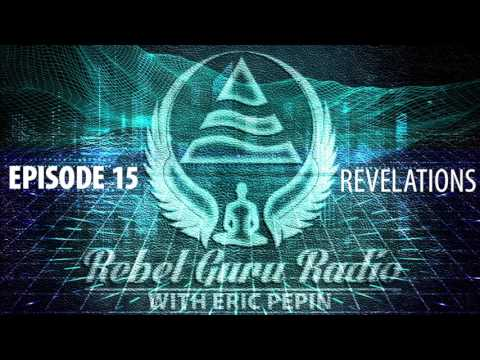 Revelations: Disconnecting from the Grid of Reality | Rebel Guru® Radio: Episode #15