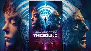 The Sound (HD| 2017) Horror| Mystery. A supernatural skeptic sets off to debunk paranormal sightings