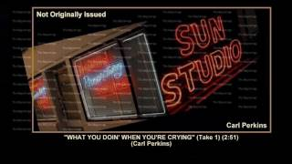 (1955) Sun What You Doin When Youre Crying (Take 1) Carl Perkins YouTube Videos