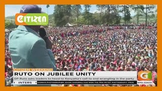 DP Ruto asks leaders to heed to Kenyatta's call to end wrangling in the party