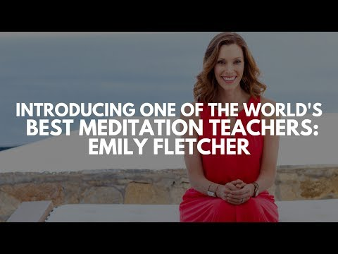 Introducing One Of The World's Best Meditation Teachers | Emily Fletcher