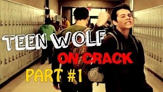 Video Teen Wolf  on CRACK - PART 1 [HUMOR] download MP3, 3GP, MP4, WEBM, AVI, FLV Juli 2018