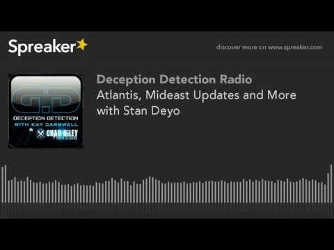 Atlantis, Mideast Updates and More with Stan Deyo