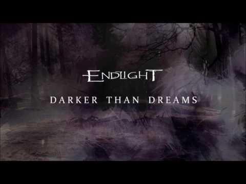 Endlight - Darker Than Dreams