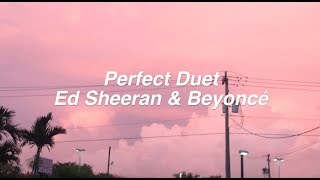Perfect Duet || Ed Sheeran & Beyonce Lyrics