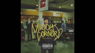 Muddy Corner - Vest (prod. by beatsbyht) *FUCK YOU ALL*