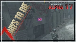 ★ Riding to the trader - Ep 16 - 7 Days to Die alpha 17 solo - single player let's play