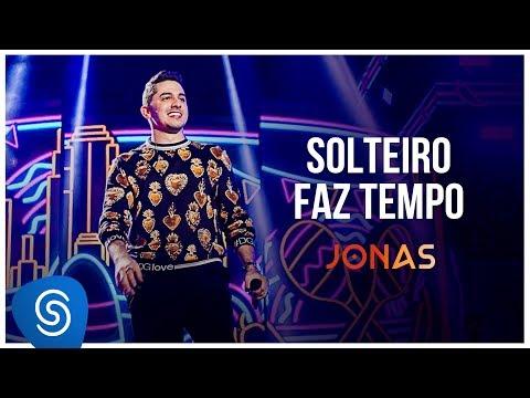 Jonas Esticado – Solteiro Faz Tempo (Letra)