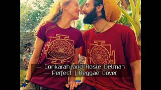 Conkarah And Rosie Delmah Perfect Reggae Cover.mp3