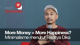 More Money = More Happiness? Minimalisme menurut Raditya Dika