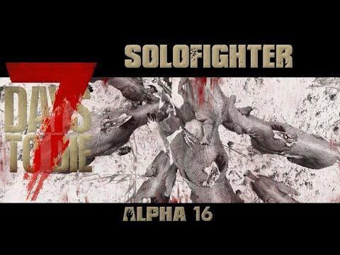 7 Days To Die Alpha 16.3 | Ich hasse sie l 43 | Solofighter