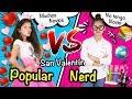 👑 ¡POPULAR VS NERD! en SAN VALENTÍN 💖 RUTINA DE LA MAÑANA de POPULAR vs NO POPULAR 😱 TENGO NOVIO?