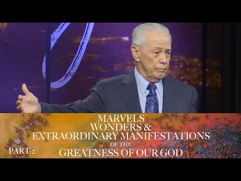 Marvels, Wonders & Extraordinary Manifestations of the Greatness of God, Part 2