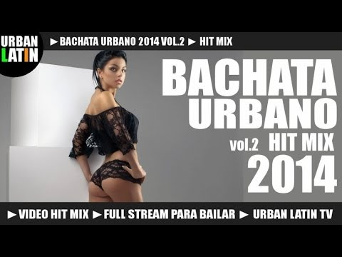 BACHATA 2014 VOL.2 ► BACHATA URBANA ROMANTICA VIDEO HIT MIX (FULL STREAM MIX PARA BAILAR)